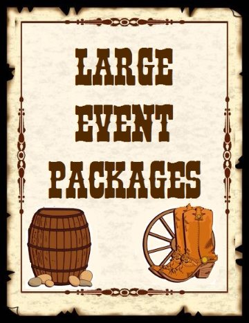 WANT MORE???? Check out our large event Packages