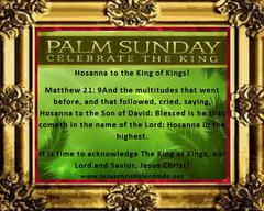 PALM SUNDAY.  CELEBRATE THE KING!  4/13/14