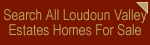 Search All Loudoun Valley Estate Homes For Sale