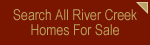 Search All River Creek Homes For Sale
